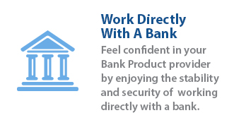 Partner directly with a bank